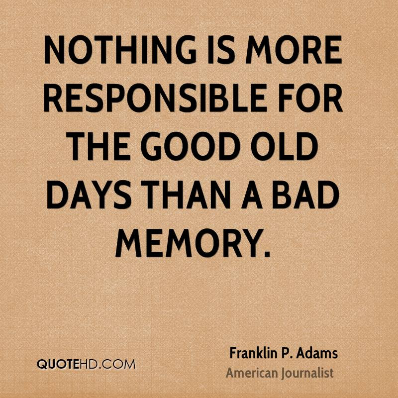 Image result for the good old days quotes