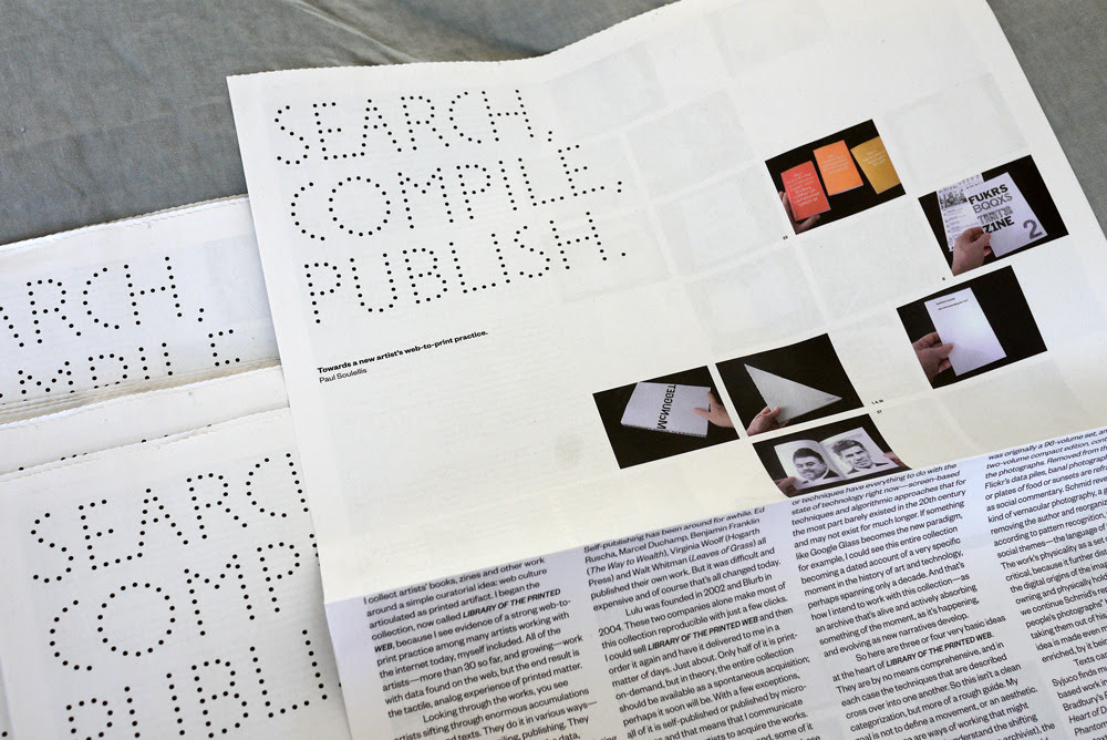 "Five hundred copies of a special 4-page print-on-demand newsprint edition of ""Search, compile, publish"" have been printed and will be given away at Printed Matter's 2013 NY Art Book Fair at MoMA PS1 19–22 September. Library of the Printed Web will share a table with ABC Artists' Books Cooperative."