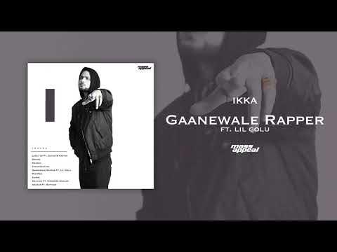 IKKA Ft. Lil Golu – Gaanewale Rapper | Prod. By Sez On The Beat | Mass Appeal India