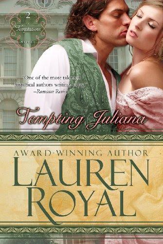 Tempting Juliana (Temptations Trilogy, Book 2) by Lauren Royal