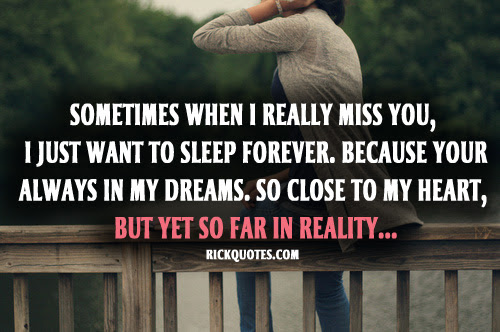 Sometimes When I Really Miss You I Just Want To Sleep Forever