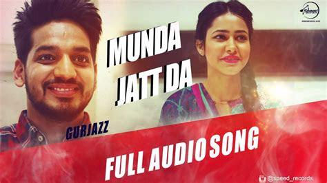 munda jatt da full audio song gurjazz punjabi song