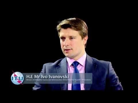 ITU INTERVIEW: H.E Mr Ivo Ivanovski, Minister, Macedonia