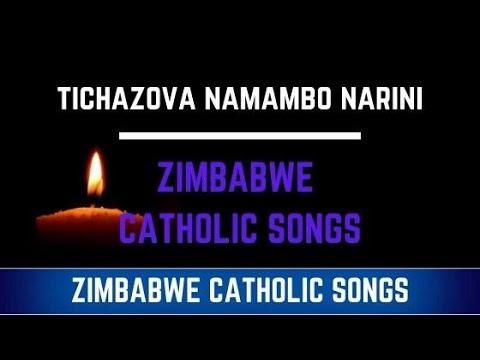 Zimbabwe Catholic Shona Songs - Tichazova naMambo Narini