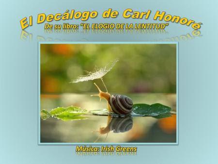 El Decálogo de Carl Honoré - Libro: El elogio de la lentitud