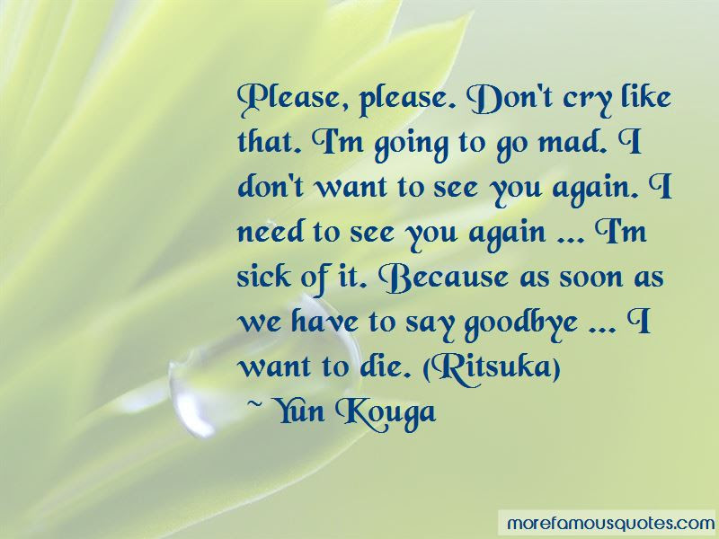 I Need To Say Goodbye Quotes Top 8 Quotes About I Need To Say