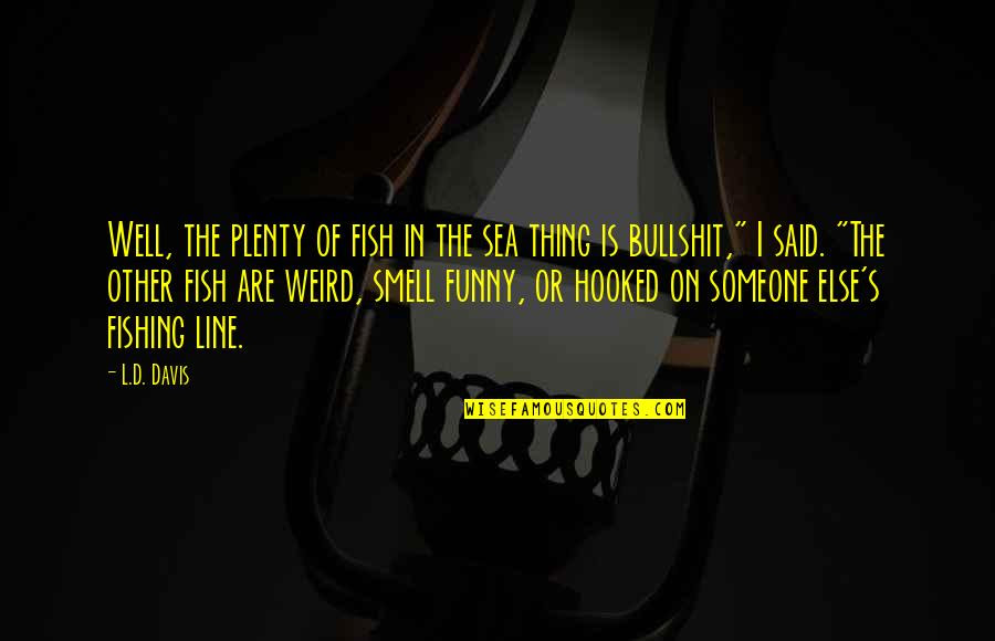 Plenty Of Other Fish In The Sea Quotes Top 14 Famous Quotes About