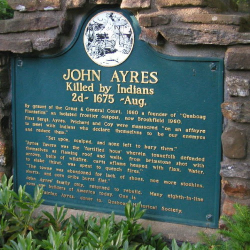 CAPTAIN JOHN AYRES (ca 1627-1675) of Quaboag (portion of West Brookfield, MA); Memorial of 1675 in West Brookfield, Massachusett