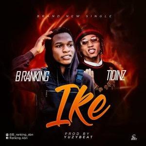[MUSIC] B Ranking Ft Tidinz – Ike