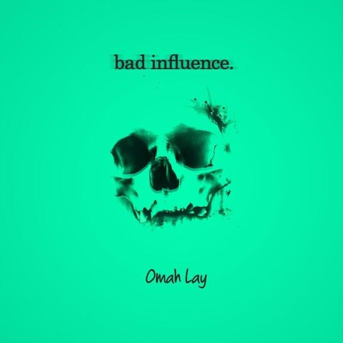 Omah Lay – Bad Influence | MP3