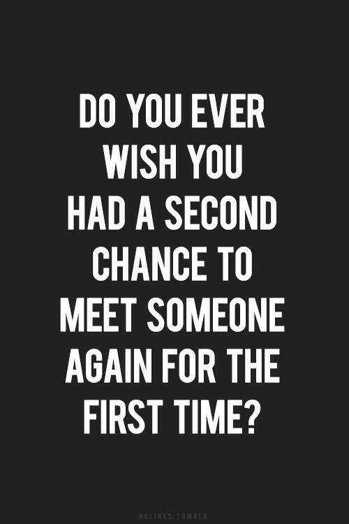 Quotes About Met Someone New 21 Quotes