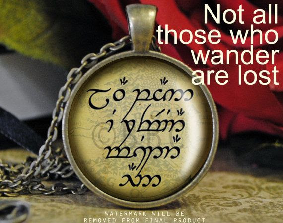 Not All Those Who Wander Are Lost Elvish Rytir
