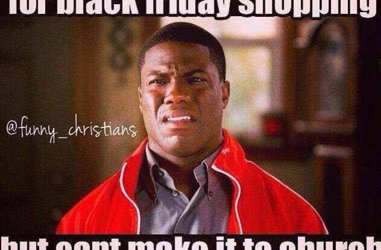 Black Friday Vs Church Funny Pictures Quotes Memes Funny Images