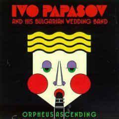Ivo Papasov & His Wedding Band   Orpheus Ascending (Vinyl