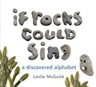 If Rocks Could Sing: A Discovered Alphabet…