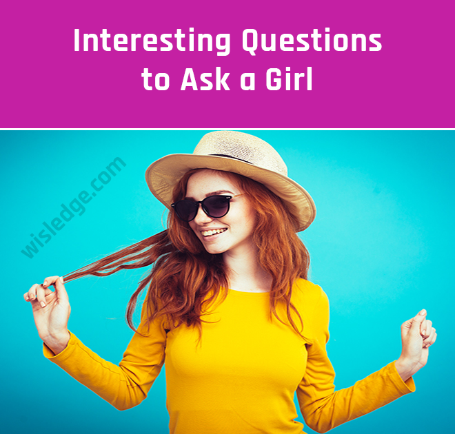 Question To Ask Your Girlfriend To Make Her Love You More