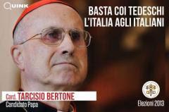 CAMPAGNA ELETTORALE PER IL PROSSIMO CONCLAVE TARCISIO BERTONE DA QUINK jpeg