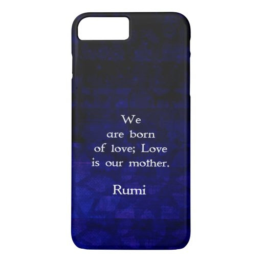 Rumi Inspirational Love Quote About Feelings iPhone 7 Plus