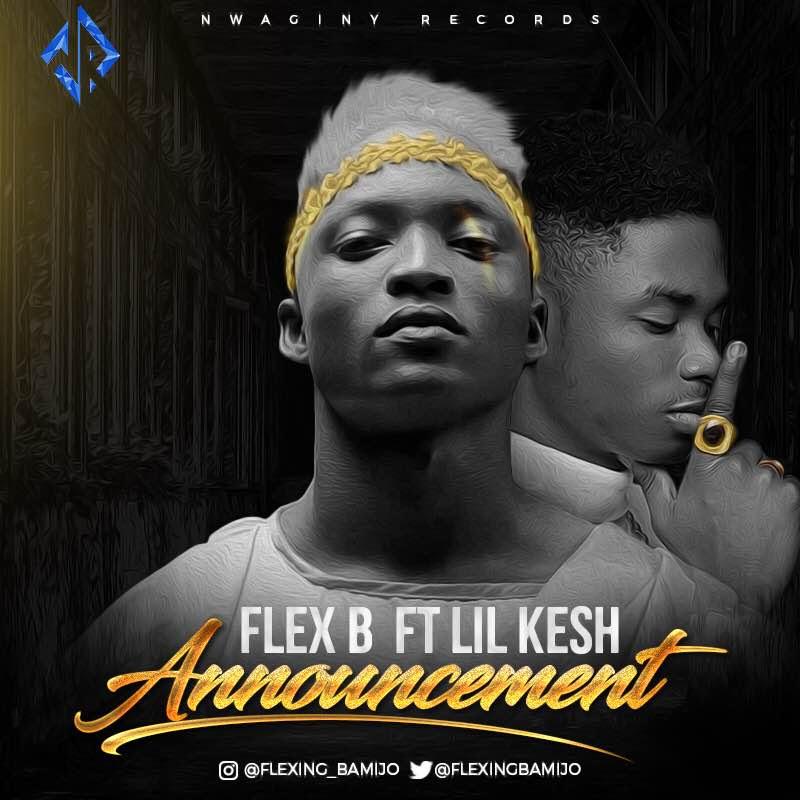 FLEX-B FT Lil Kesh – VIDEO PREMIERE: Announcement