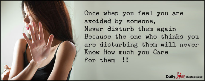 Once When You Feel You Are Avoided By Someone Never Disturb Them Again