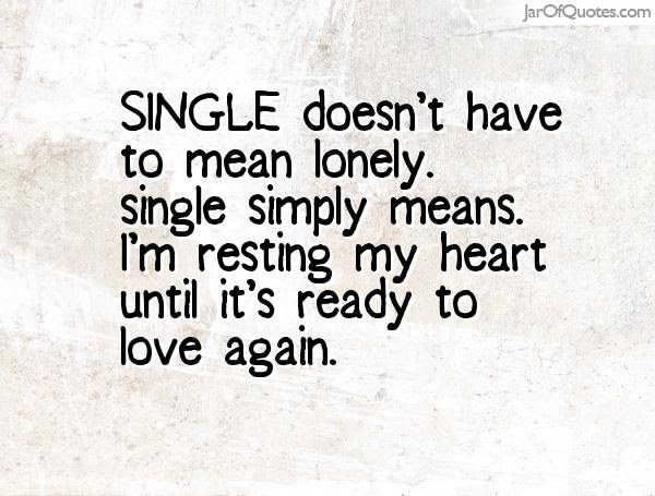 Quotes About Single Again 41 Quotes