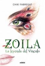 La leyenda del Vínculo (Trilogía Zoila II) Chiki Fabregat
