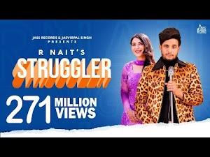 STRUGGLER LYRICS – R Nait | Punjabi Song Video