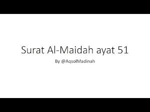 Menjawab Komentar Orang Kristen Tentang Al-Maidah Ayat 51