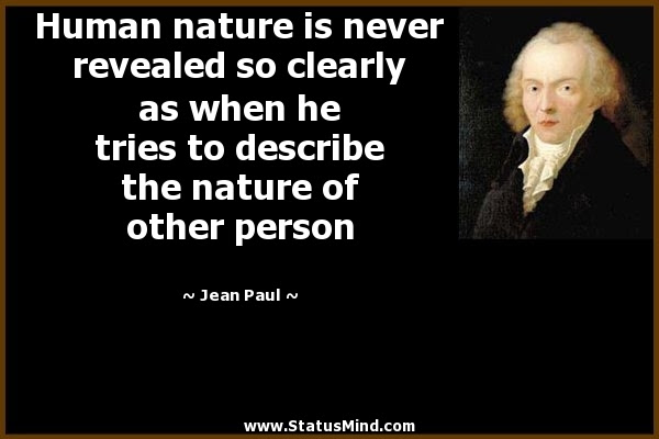 Human Nature Is Never Revealed So Clearly As When Statusmindcom