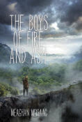 Title: The Boys of Fire and Ash, Author: Meaghan McIsaac