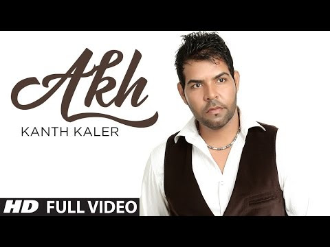 Kanth Kaler Akh Full Video Song - Refresh