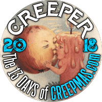 I'm a CREEP for The 13 Days of CREEPMAS