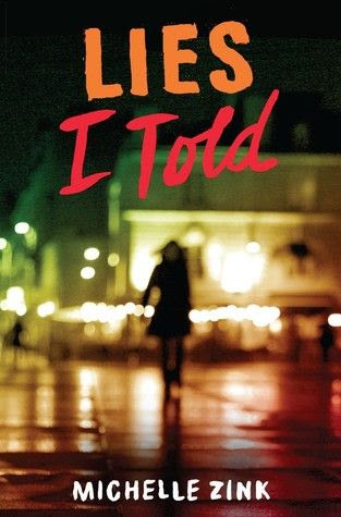 Lies I Told by Michelle Zink
