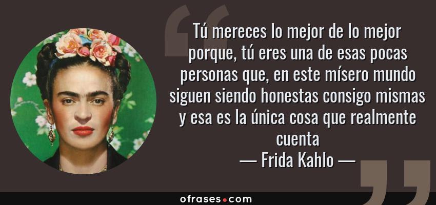 Frida Kahlo 30 Frases Sobre La Vida El Amor Y La Muerte