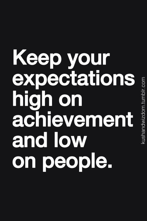 Quotes About High Expectations In Love 16 Quotes