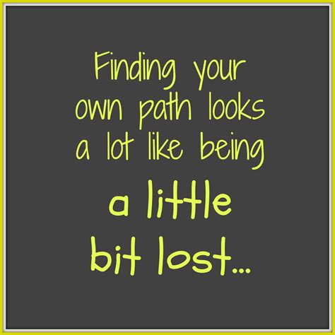 Finding Your Path Life Quotes