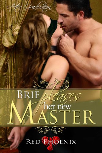 Brie Pleases her New Master (After Graduation, #1) by Red Phoenix