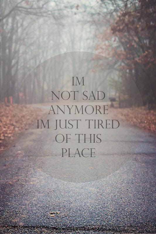 Tired Of Life Quotes Sayings Tired Of Life Picture Quotes