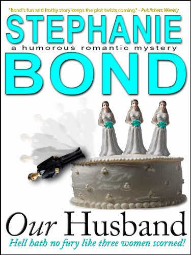 Our Husband (a humorous romantic mystery) by Stephanie Bond