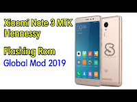 Cara Flashing Rom Global Mod Xiaomi Note 3 MTK Mediatek Hennessy Support Playstore