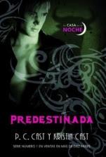 Predestinada (La Casa de la Noche IX) P. C. Cast, Kristin Cast