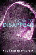 Title: How to Disappear, Author: Ann Redisch Stampler