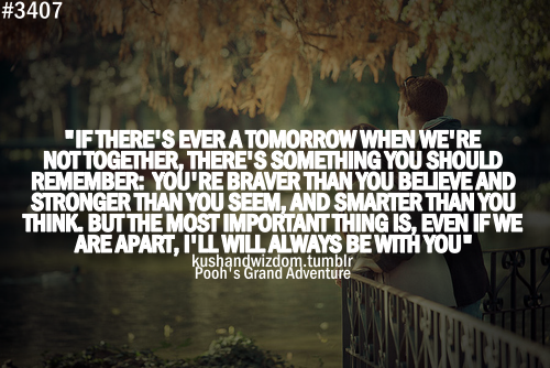 If There Ever Tomorrow When Were Not Together Inspirational Quote