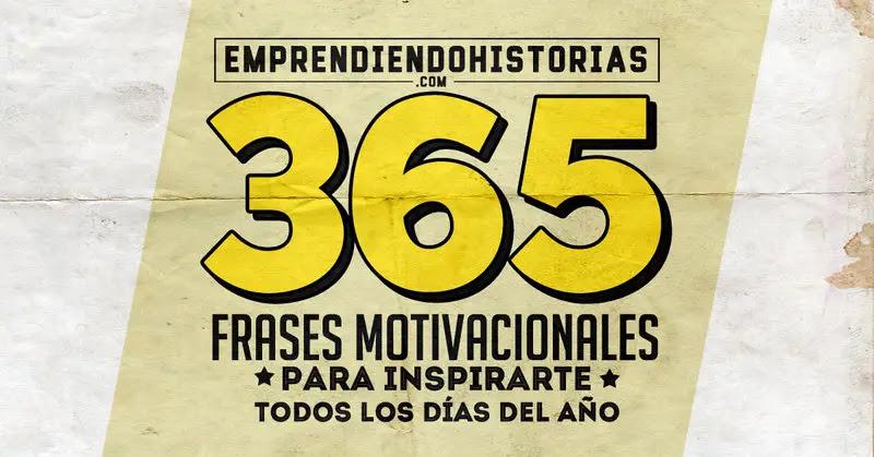 365 Frases Motivacionales Para Todos Los Dias Del Ano