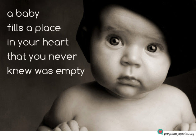 Quotes About Pregnancy And Love Baby Fills Place In Heart