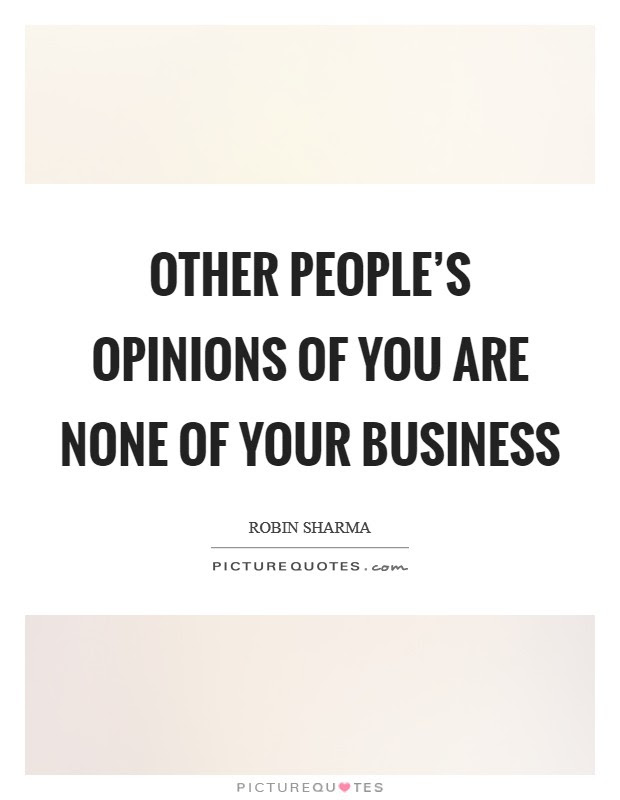 Sayings None Of Your Business Quotes Ssmatters