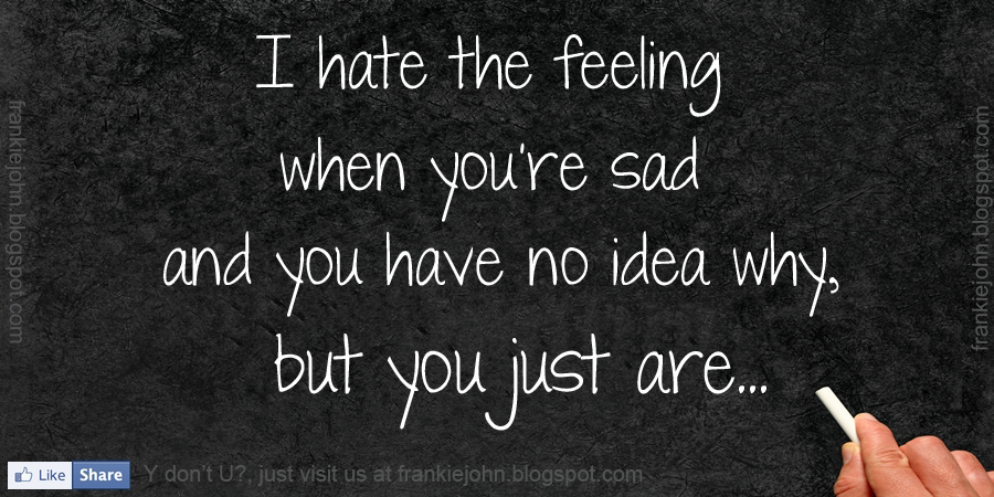 Quotes About Feeling Sad 82 Quotes
