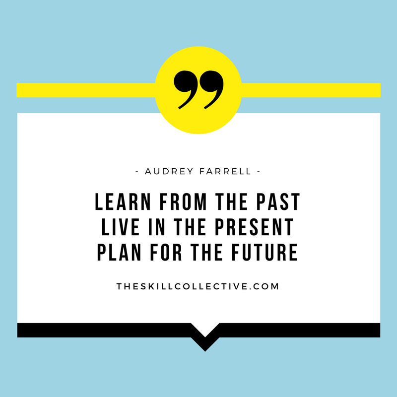 Quote Of The Day Learn From The Past Live In The Present Plan