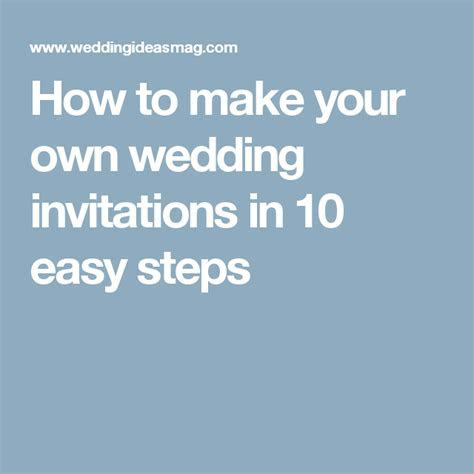 How to Make Your own Wedding Invitations   Wedding Ideas