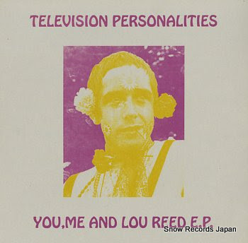 TELEVISION PERSONALITIES you, me and lou reed e.p.